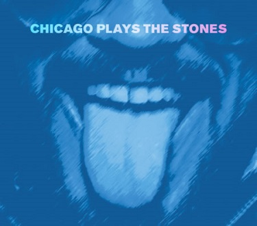 'Chicago Plays the Stones' CD prelude to tour coming to fest