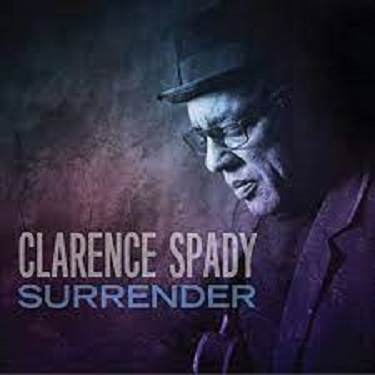 Clarence Spady Keeps Soul Blues at the forefront with 'Surrender'